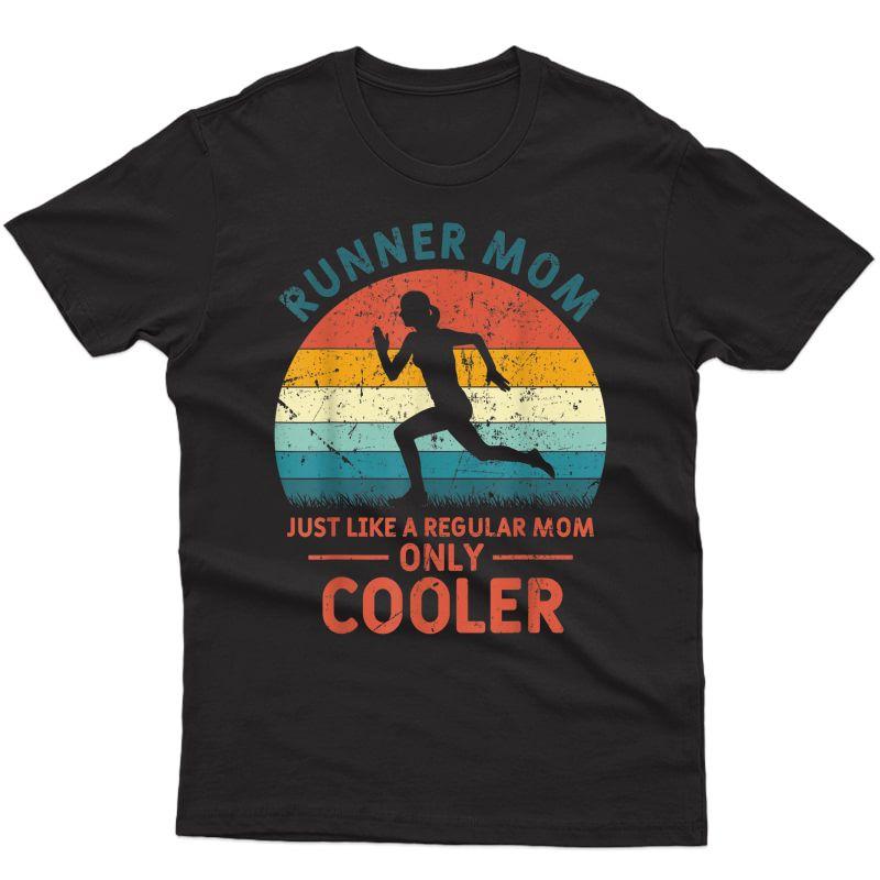 Runner Mom Funny Marathon Running Jogging Mother's Day T-shirt