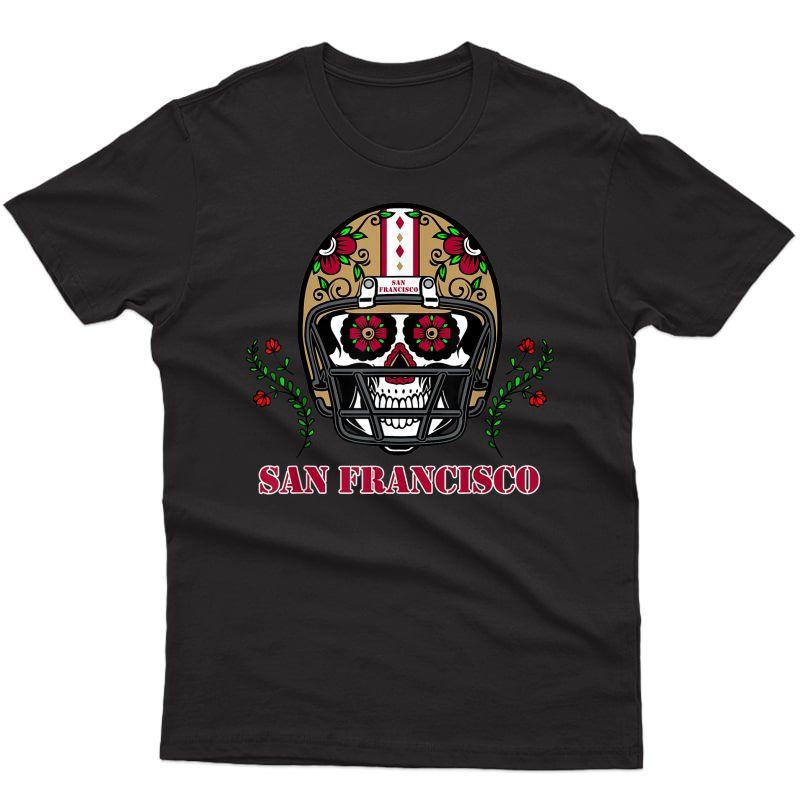 San Francisco Football Helmet Sugar Skull Day Of The Dead T-shirt