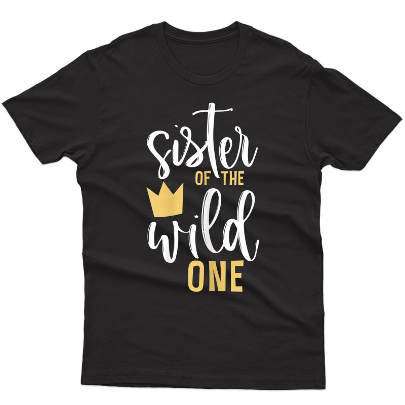 Sister Of The Wild One Shirt 1st Birthday First Thing Tee