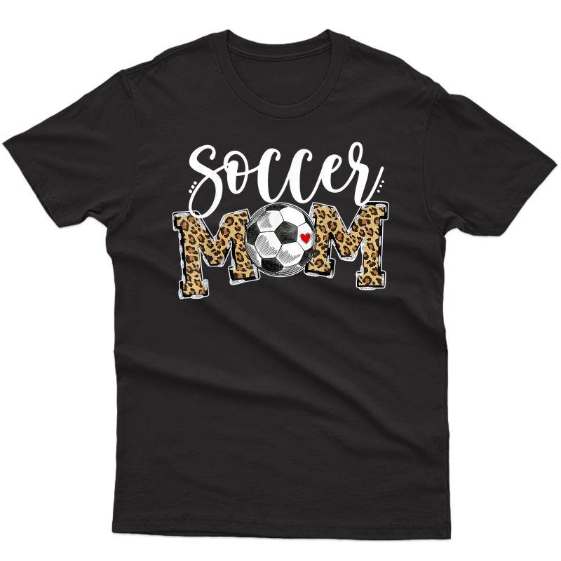 Soccer Mom Leopard Funny Soccer Mom Shirt Mother's Day 2021 T-shirt