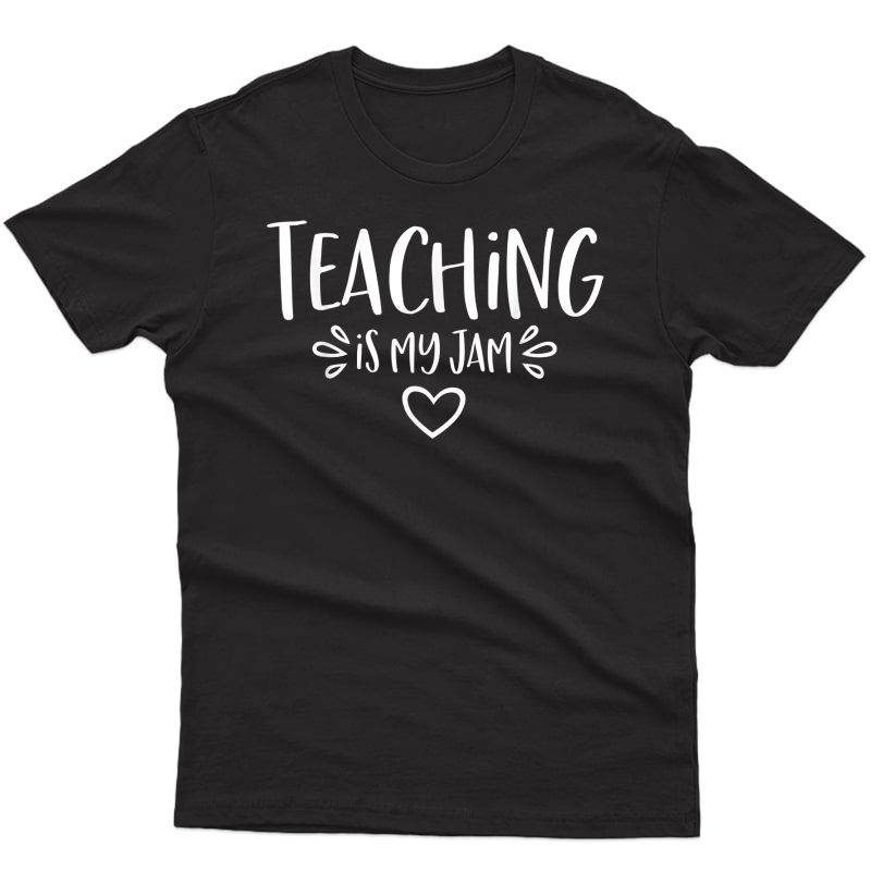 Teaching Is My Jam T-shirt -funny Novelty Tea Gift Shirt