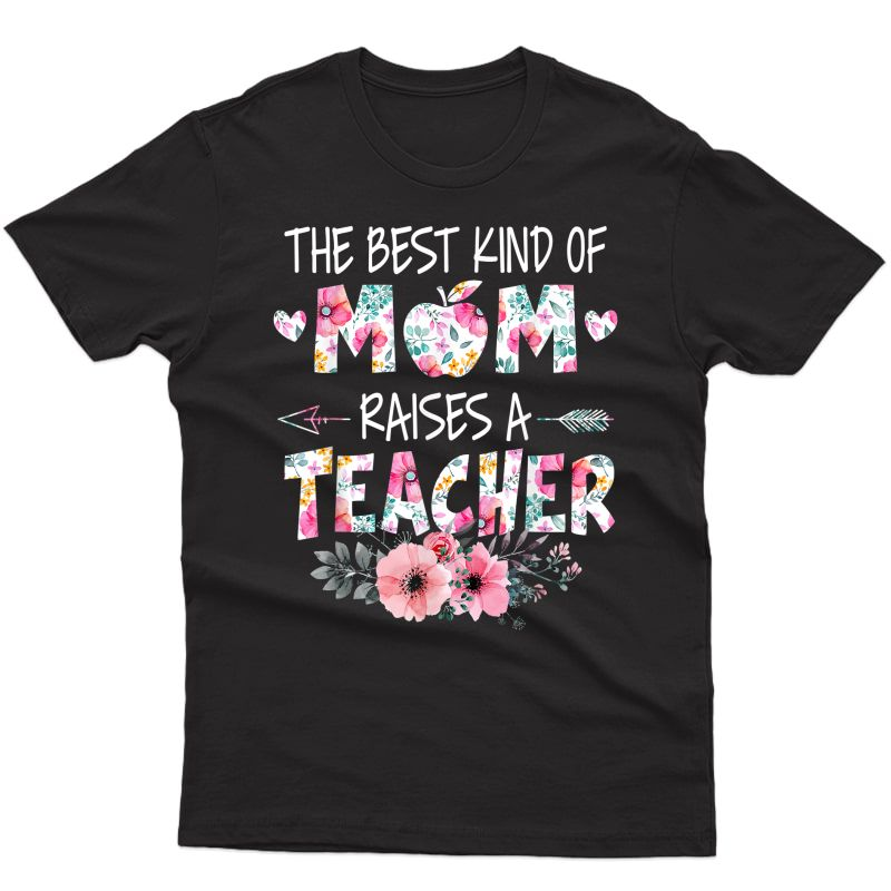 The Best Kind Of Mom Raises A Tea Flower Mother Day T-shirt