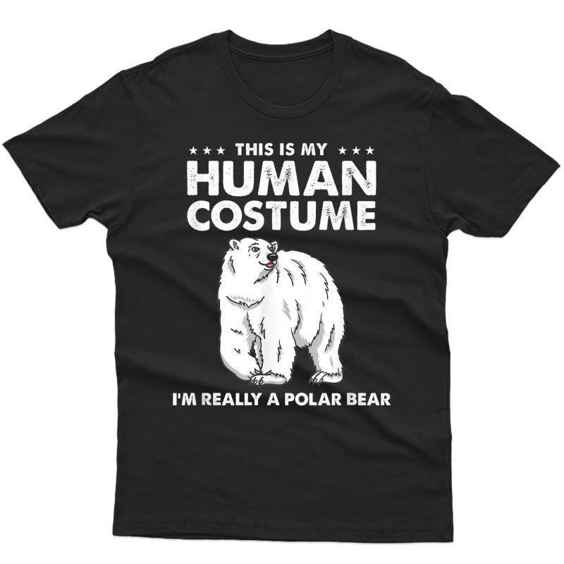 This Is My Human Costume I'm Really A Polar Bear Halloween T-shirt