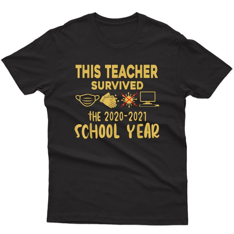 This Tea Survived The 2020-2021 School Year T-shirt
