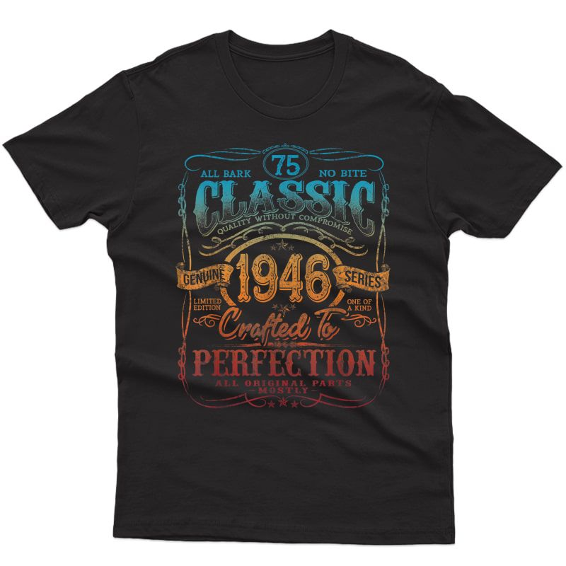 Vintage 1946 Limited Edition Gift 75 Years Old 75th Birthday T-shirt