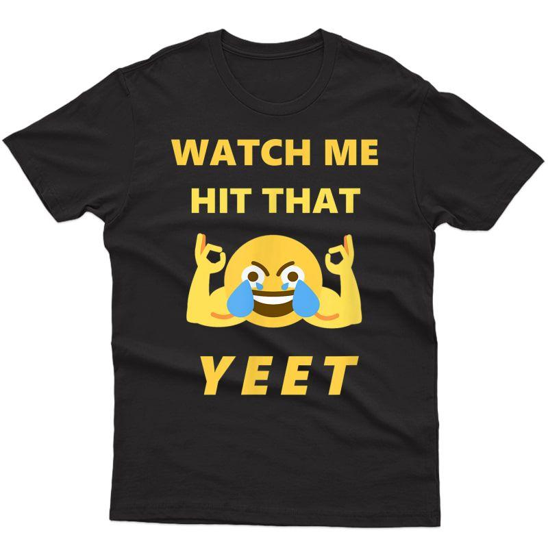 Watch Me Hit That Yeet Dank Emote Funny Meme Gamer T-shirt