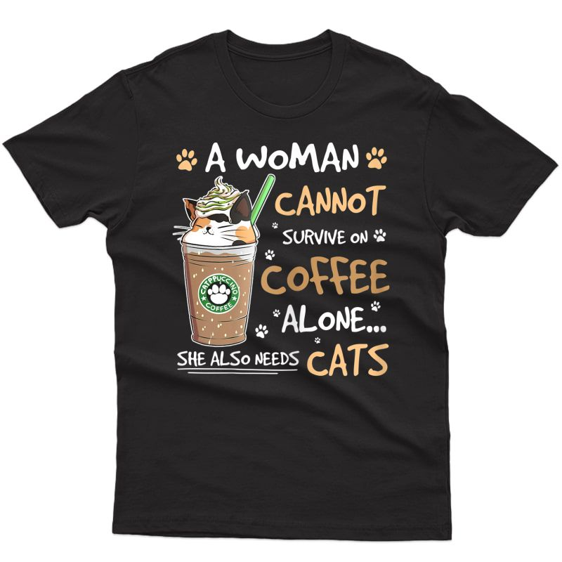 A Woman Cannot Survive On Wine Coffee She Also Needs Cats T-shirt