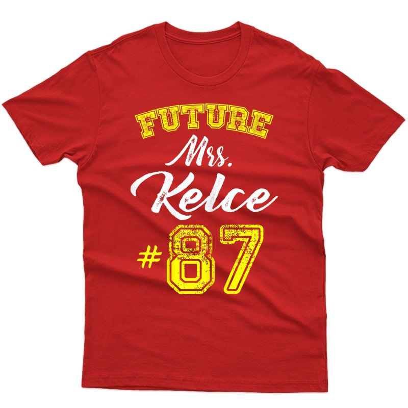 Future Mrs. Kelce Football Team Fan T Shirt