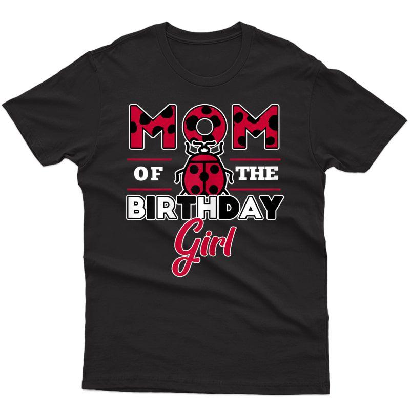 Mom Of The Birthday Girl Ladybug Theme Mommy Party T-shirt