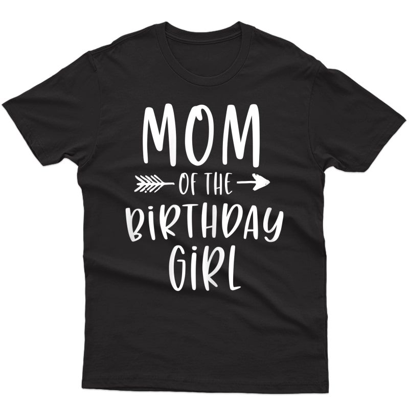 Mom Of The Birthday Girl Mama And Daughter Bday Party Mother T-shirt