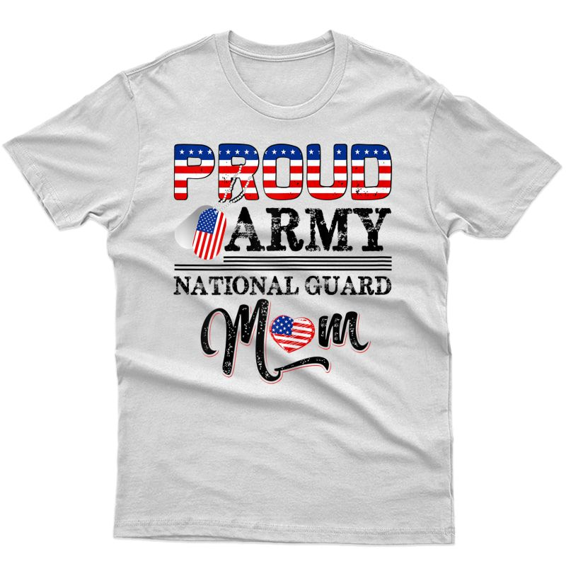 Proud Army National Guard Mom - Us American Flag Pride Gift T-shirt