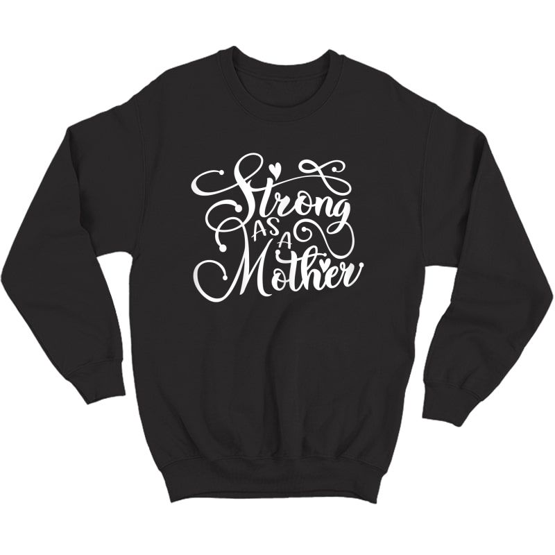 Strong As Mother Shirt, Mom Muscle Workout Weight Lifting T-shirt Crewneck Sweater