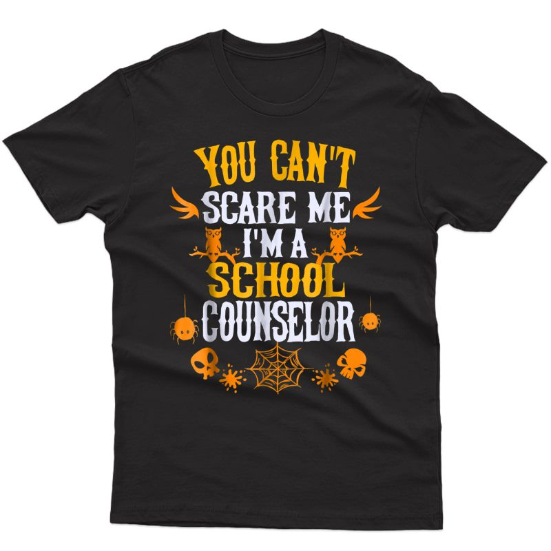 You Can't Scare Me I'm A School Counselor Halloween Shirt